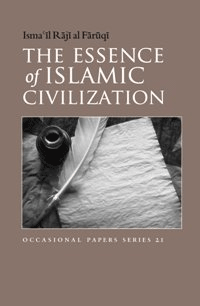 The Essence of Islamic Civilization