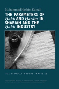 The Parameters of Halal and Haram in Shari'ah and the Halal Industry