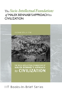 The Socio-intellectual Foundations of Malek Bennabi's Approach to Civilization
