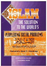 Islam the Solution to World's Perplexing Social Problems