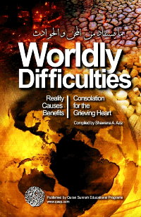 Worldly Difficulties – Reality, Causes and Benefits