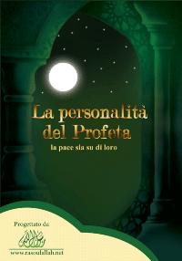 La Personalità del Profeta La pace sia su di loro