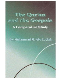 The Qur'an and the Gospels – A comparative study