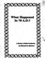 What Happened In 70 A.D.? A Study In Bible Prophecy