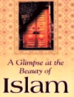 Glimpse at the Beauty of Islam