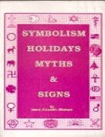 SYMBOLISM HOLIDAYS MYTHS & SIGNS