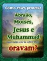 Como esses profetas Abraão, Mosisés, Jesus e Muhammad