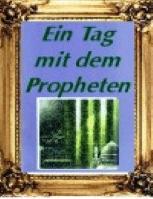Ein Tag mit dem Propheten
