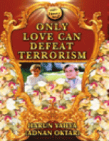 ONLY LOVE CAN DEDEAT TERRORISM