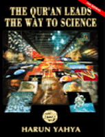 THE QUR'AN LEADS THE WAY TO SCIENCE