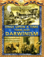 ONCE UPON A TIME THERE WAS DARWINISM