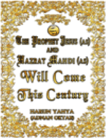 THE PROPHET JESUS (AS) AND HAZRAT MAHDI (AS) WILL COME THIS CENTURY