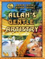 ALLAH'S GENTLE ARTISTRY
