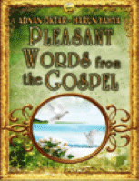 PLEASANT WORDS FROM THE GOSPEL