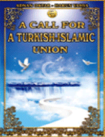 A CALL FOR A TURKISH-ISLAMIC UNION