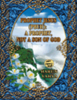 PROPHET JESUS (PBUH): APROPHET, NOT A SON, OF GOD
