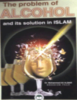 The Problem of ALCOHOL and its solution in ISLAM