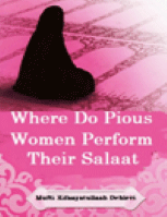 WHERE DO PIOUS WOMEN PERFORM THEIR SALAAT?