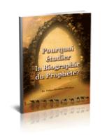 Pourquoi étudier la biographie du Prophète ?