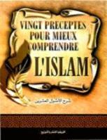 Vingt Preceptes Pour Mieux Comprendre L'Islam