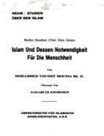 Islam Und Dessen Notwendigkeit Fur Die Menschheit