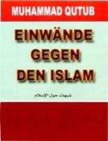 EINWANDE GEGEN DEN ISLAM