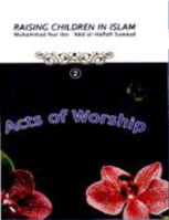 Raising Children in Islam – Act of Worship