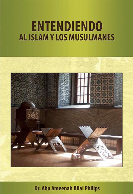 Entendiendo al Islam y a los Musulmanes