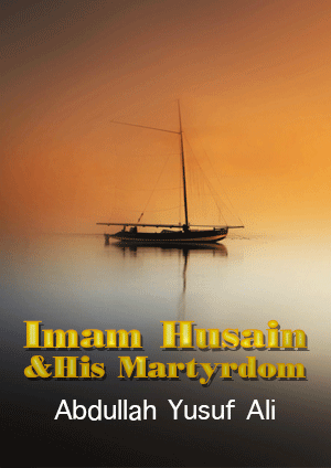 Imam Husain And His Martyrdom