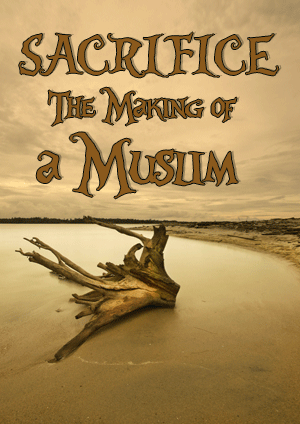 SACRIFICE The Making of a Muslim