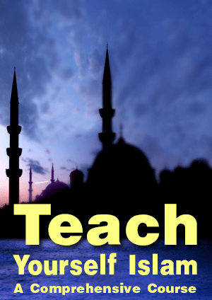 Teach Yourself Islam – A Comprehensive Course