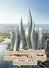 Zasto su Muslimani Nazadovali, A Drugi Napredovali