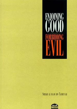 Enjoining Good, Forbidding Evil