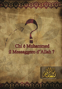 Chi è Muhammed il Messaggero d'Allah?