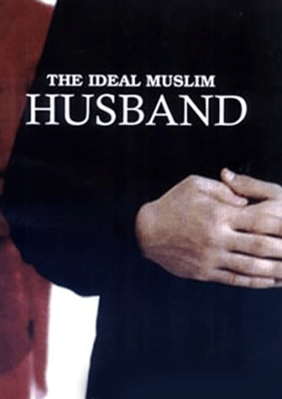 The Ideal Muslim Husband