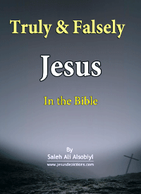 Truly and Falsely Jesus In the Bible