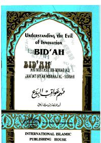Understanding the Evil of Innovation (Bidah)