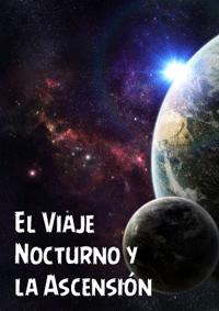 El Viaje Nocturno y la Ascensión