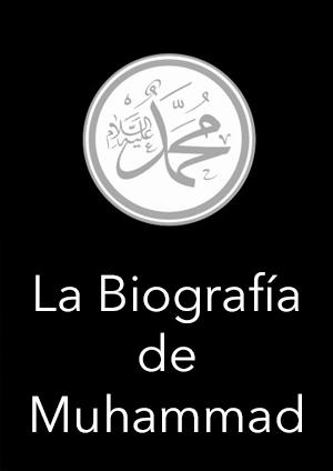 La Biografía de Muhammad