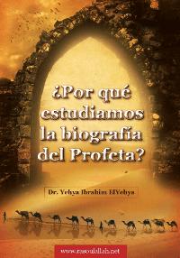 Por qué estudiamos la biografía del Profeta