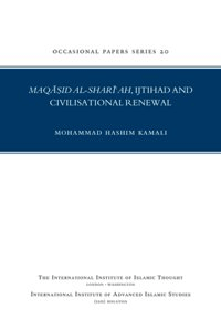 Maqasid al-Shari'ah, Ijtihad and Civilisational Renewal