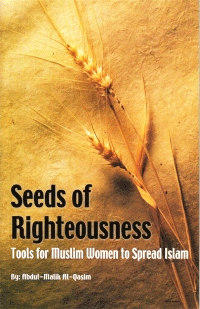 Seeds of Righteousness (Tools for Muslim Women to Spread Islam)
