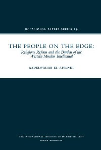 The People of the Edge: Religious Reform and the Burden of the Western Muslim Intellectual
