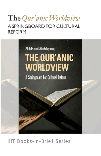 The Quranic Worldview: A Springboard for Cultural Reform