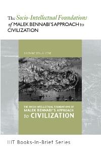 The Socio-intellectual Foundations of Malek Bennabi's Approach to Civilization