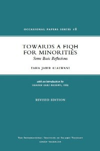 Towards A Fiqh For Minorities Some Basic Reflections