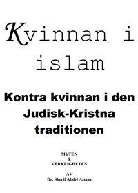 Kvinnan i Islam Kontra kvinnan i den Judisk-Kristna traditionen