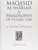 Maqasid al-Shariah as Philosophy of Islamic Law A Systems Approach