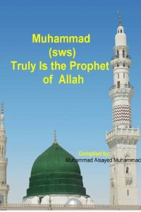 Muhammad (sws) Truly Is the Prophet of Allah
