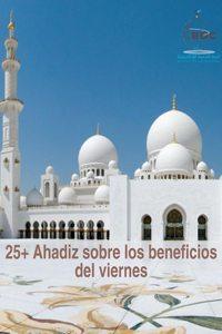 25+ Ahadiz sobre los beneficios del viernes